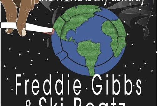 Freddie Gibbs – The World Is My Ashtray