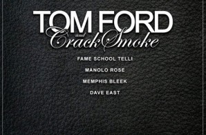 Fame School – Tom Ford & Crack Smoke Ft. Manolo Rose, Memphis Bleek, & Dave East