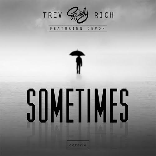 trevrich Trev Rich - Sometimes Ft. Devon (Video)