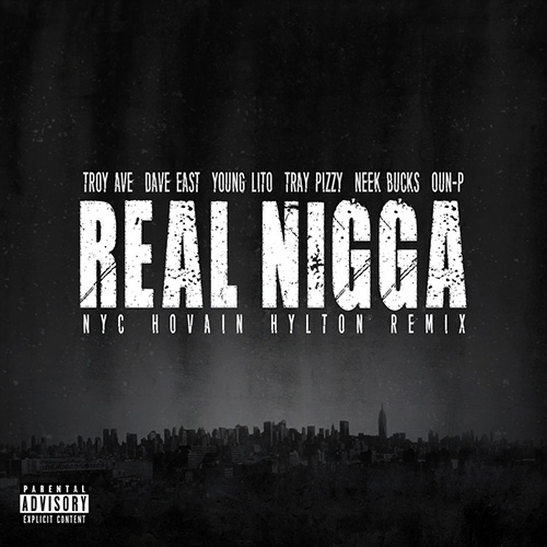 troy-ave-real-nigga-remix Troy Ave – Real Nigga (NYC Remix) Ft. Dave East, Young Lito, Oun-P & More