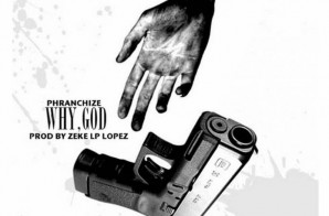 Phranchize – Why, God (Trayvon Martin, Walter Scott, Sandra Bland)