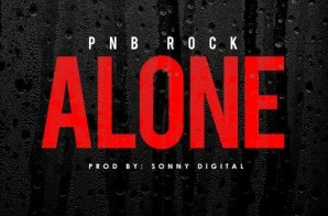 PnB Rock – Alone (Prod by Sonny Digital)