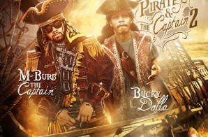 M-Burb x Bucky Dolla – The Pirate & The Captain 2 (Mixtape)