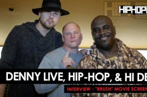 "Denny Live, Hip Hop Cop, & Hi Depinition Interview At The ""Brush"" Movie Screening 11/5/15 (Video)"