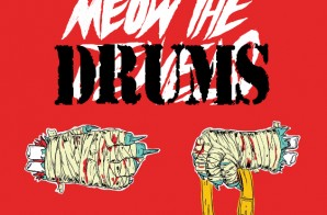 Run The Jewels & Just Blaze – Meow The Drums (Drum Kit Album)