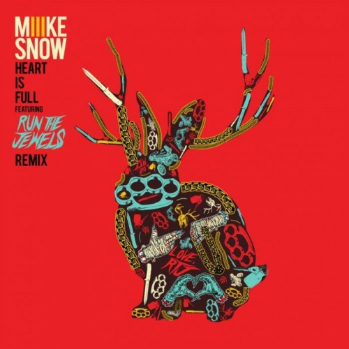 Miike_Snow-500x500 Run The Jewels - Heart Is Full (Remix)