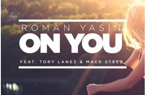 Romain Yasin – On You Ft. Tory Lanez & Mac Steez