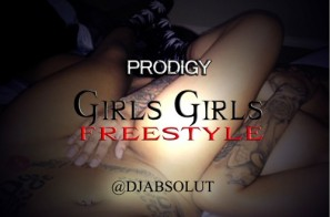 Prodigy – Girls Girl Girls (Freestyle)