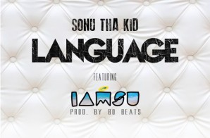 Sonu Tha Kid – Language Ft. IAMSU!