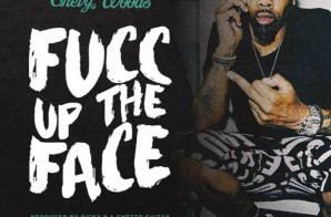 Chevy Woods – Fucc Up The Face (Prod. By Ricky P & Ghetto Guitar)