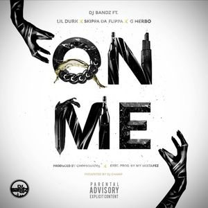 DJ Bandz – On Me Ft. Lil Durk, Skippa Da Flippa & G Herbo