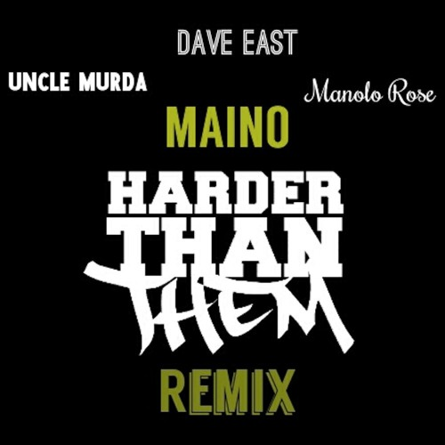 maino-harder-than-them-remix-ft-uncle-murda-dave-east-manolo-rose-HHS1987-2015