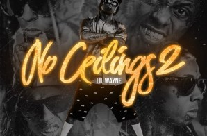 Lil Wayne – No Ceilings 2 (Cover Art)