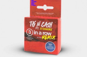 TK N Cash – 3 In A Row Ft. 2 Chainz (Remix)