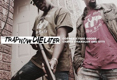 Chavis Chandler & Otti – Trap Now, Die Later (Album)