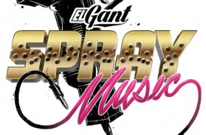 El Gant – Spray Music (EP Stream)