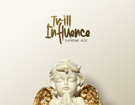 Supreme Ace – Trill Influence