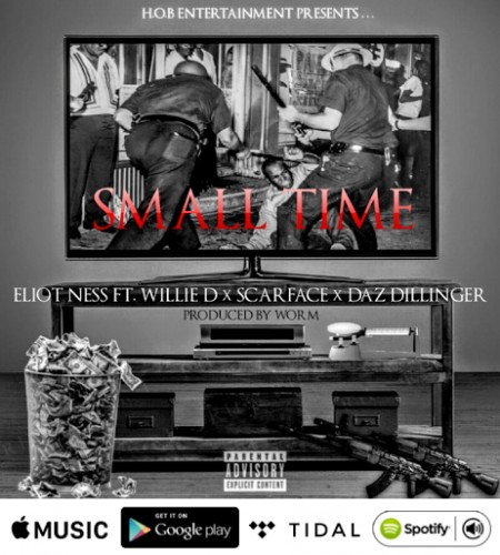 unnamed1-4-450x500 Eliot Ness - Small Time Ft. Willie D, Scarface, & Daz Dillinger