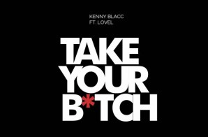 Kenny Blacc – Take Your Bitch Ft. Lovel