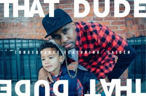 Consequence – That Dude Ft. Caiden (Video)