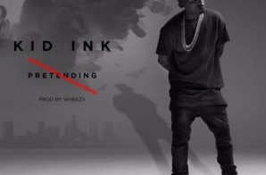 Kid Ink – No Pretending