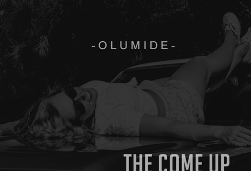 Olumide – The Come Up