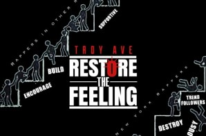Troy Ave – Restore The Feeling/NYC