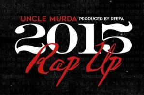 Uncle Murda – 2015 Rap-Up