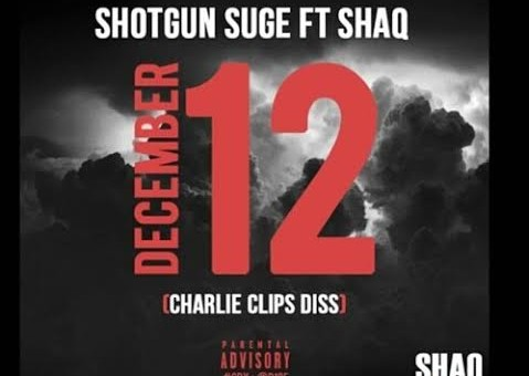 Shotgun Suge x Shaq – December 12th (Charlie Clips Diss)