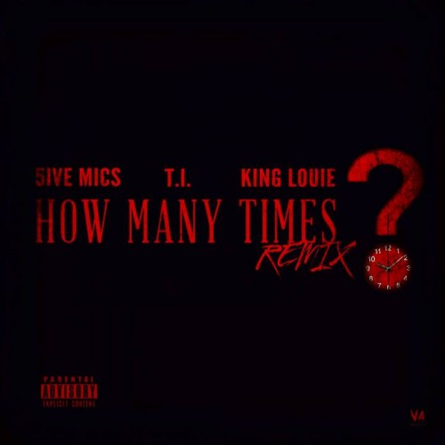 5m-500x500 5mics - How Many Times Ft. T.I. & King Louie (Prod. By FKi)
