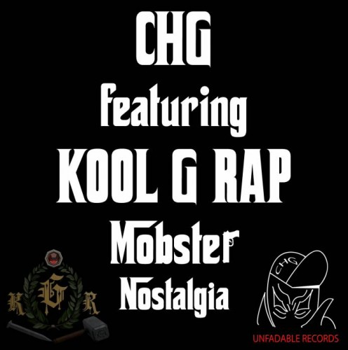 CHG ft Kool G Rap Mobster Nostalgia Cover