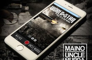 Maino x Uncle Murda – World Star