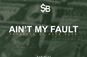 $B – Ain't My Fault