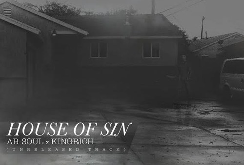 Ab-Soul – House Of Sin Ft. King Rich (Unreleased)
