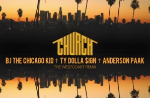 BJ The Chicago Kid – Church Ft. Ty Dolla $ign & Anderson .Paak (West Coast Remix)