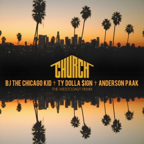 church-west-coast-remix-678x679-1-500x500 BJ The Chicago Kid – Church Ft. Ty Dolla $ign & Anderson .Paak (West Coast Remix)