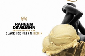 Raheem Devaughn – Black Ice Cream (Remix) Ft. Phil Ade