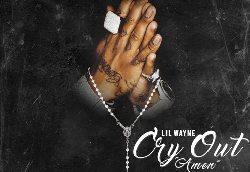Lil Wayne – Cry Out (Amen) (Prod. By Streetrunner)