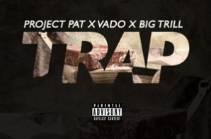 Project Pat – Trap Ft. Vado & Big Trill