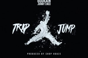 God Kain x Johnny Cinco – Trap Jump (Video)