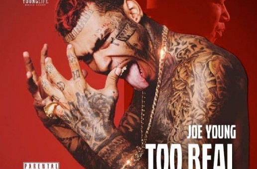 Joe Young – Too Real Ft. InkMonstarr