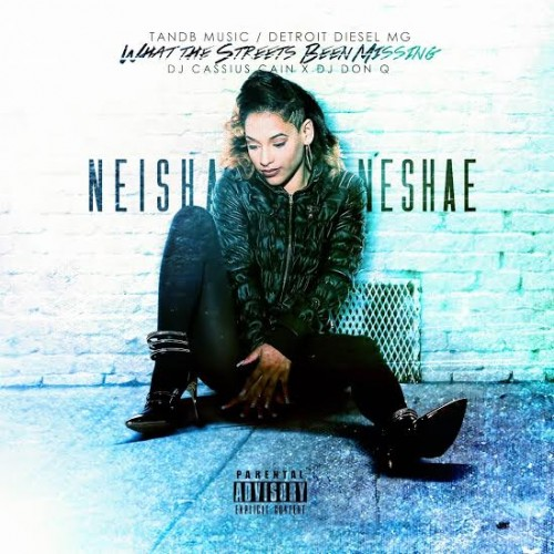 neisha-neshae-what-the-streets-been-missing-mixtape-hosted-by-dj-cassius-cain.jpg