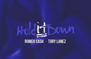 Romeo Cash – Hold It Down Ft. Tory Lanez