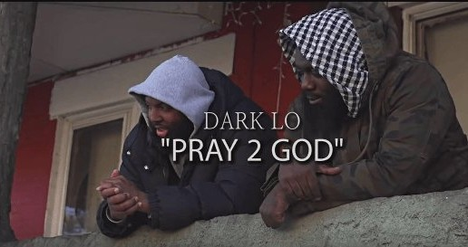 Dark Lo – Pray To God (Video)