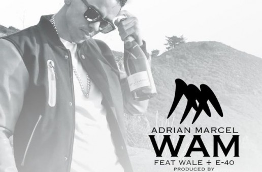 Adrian Marcel x  E-40 x Wale – WAM (Weed and Money)