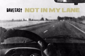 Dave East – Not In My Lane