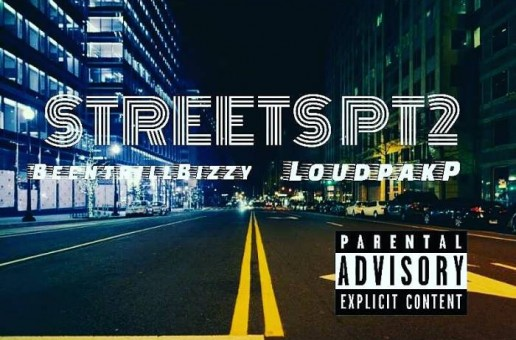 Loudpak P – Streets Pt. 2 Ft. Been Trill Bizzy