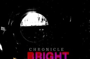 Chronicle – Bright Nights (Album Stream)