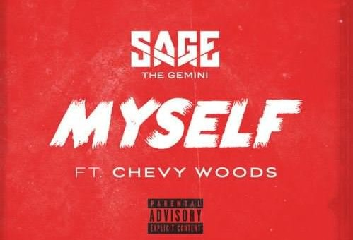 Sage The Gemini x Chevy Woods – Myself