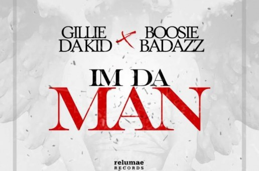 Gillie Da Kid – I'm Da Man Ft. Boosie Badazz